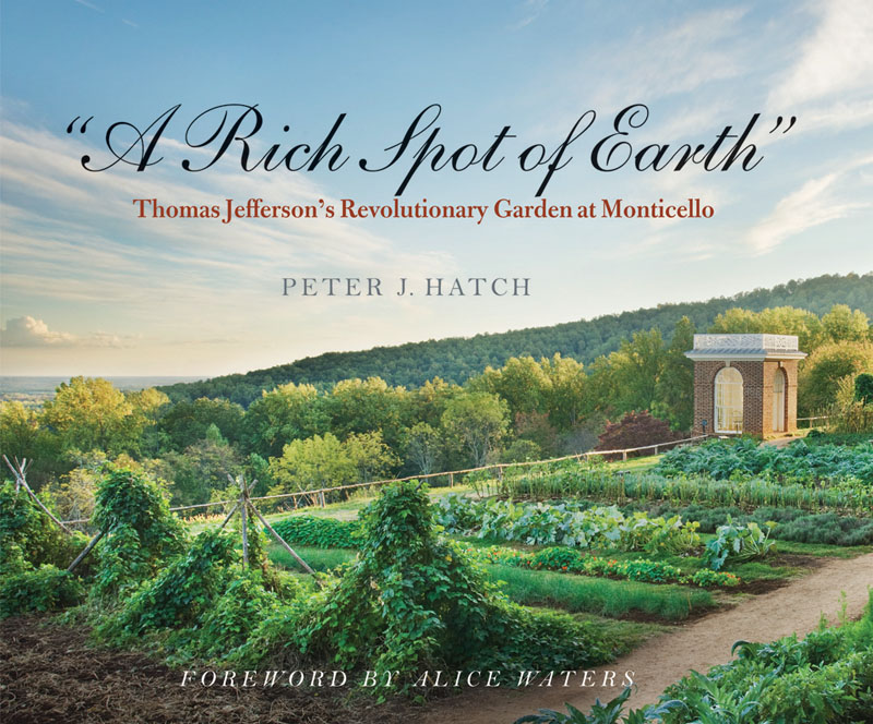 A Rich Spot of Earth by Peter Hatch, Monticello