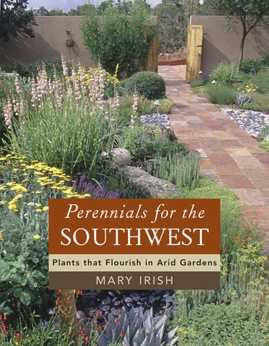 Perennials for the Southwest by Mary Irish