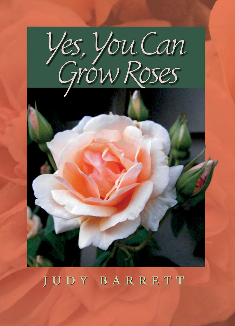 Judy Barrett Yes You Can Grow Roses book