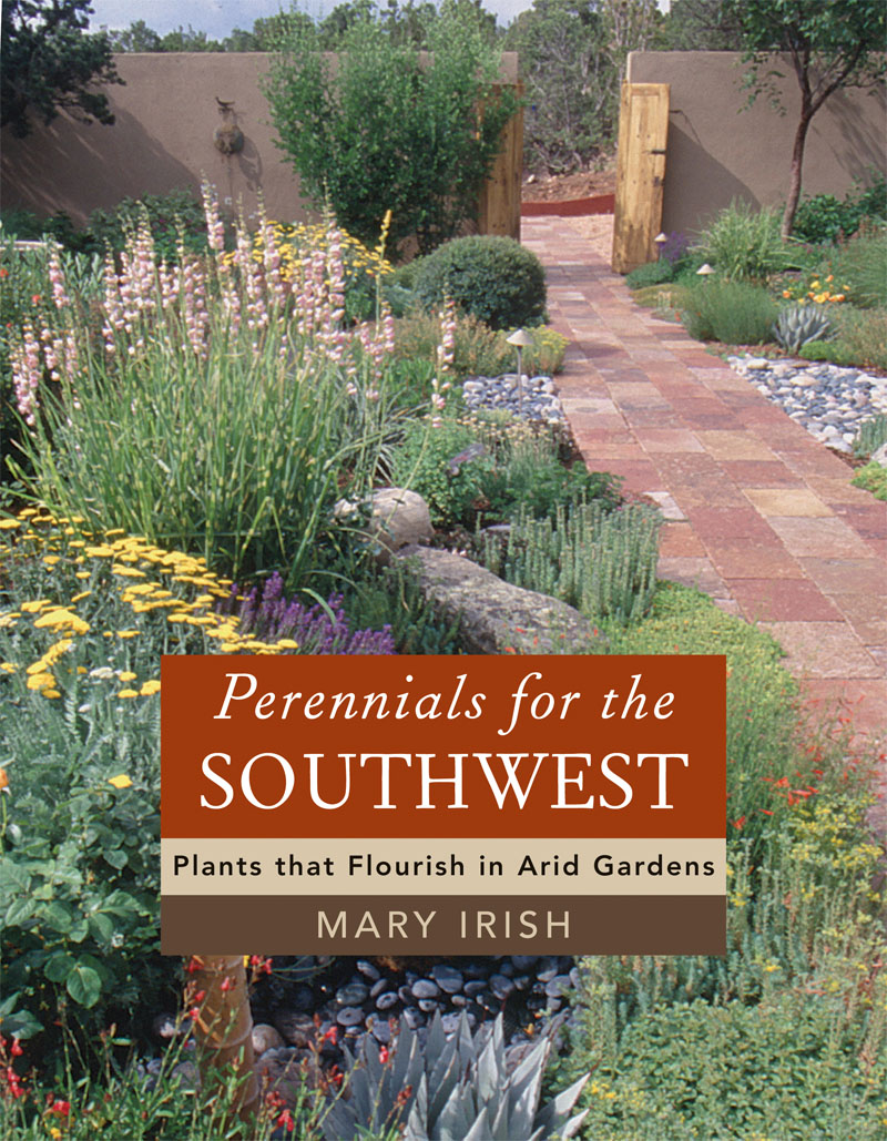 Perennials for the Southwest Mary Irish