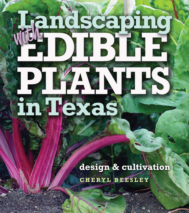 Landscaping with Edible Plants in Texas Central Texas Gardener