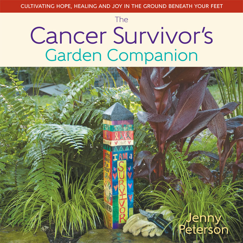 Cancer Survivor's Garden Companion Central Texas Gardener
