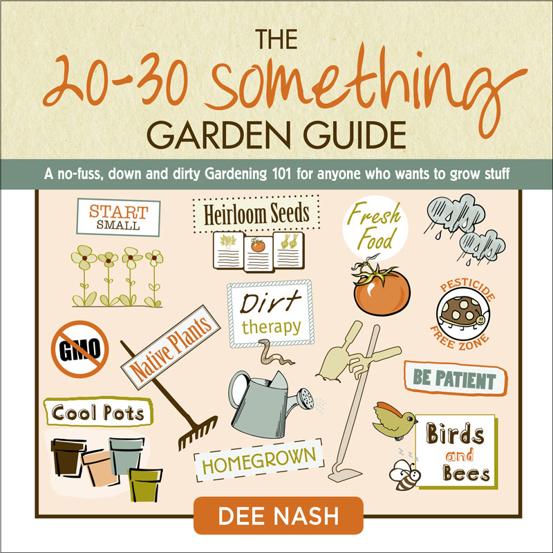 20-30 Something Garden Guide Dee Nash CTG