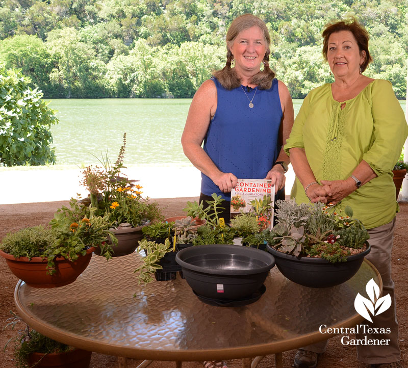Barbara Wise and Trisha Shirey container garden Central Texas Gardener