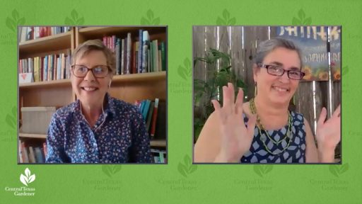 Linda Lehmusvirta Central Texas Gardener and Mary Kraemer Austin Organic Gardeners